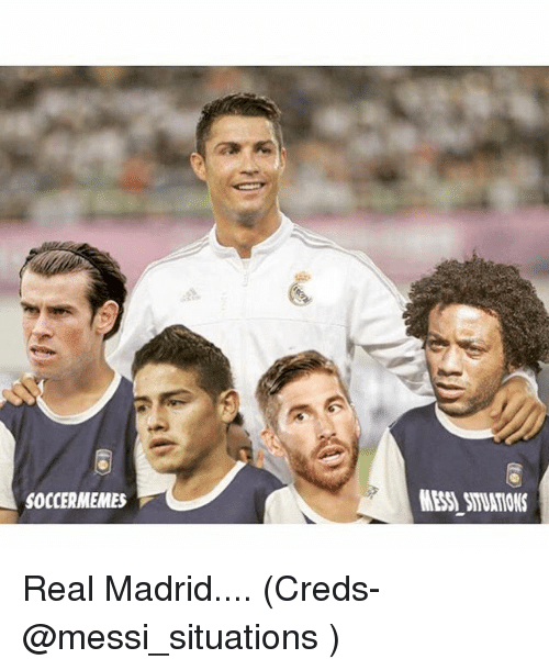 Soccer Memes: SOCCER MEMES Real Madrid.... (Creds- @messi_situations )