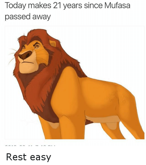 Daquan, Movies, and The Lion King: Today makes 21 years since Mufasa passed away  Rest easy  @daquan Rest easy