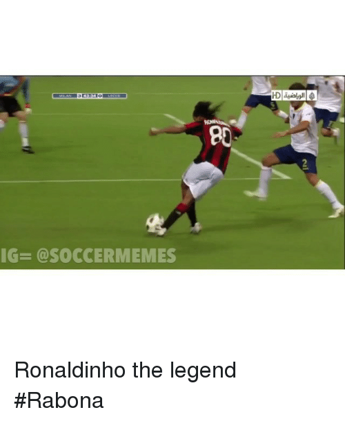 Soccer, Sports, and Ronaldinho: IG SOCCERMEMES Ronaldinho the legend Rabona