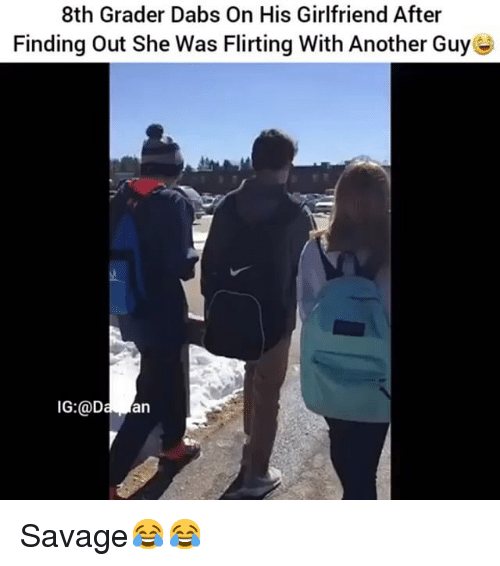 Funny, Girlfriend, and Girlfriends: 8th Grader Dabs On His Girlfriend After  Finding out She Was Flirting With Another Guy C  IG:@D  an Savage😂😂
