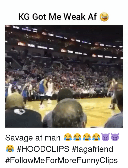 Af, Funny, and Savage: KG Got Me Weak Af Savage af man 😂😂😂😂😈😈😂 HOODCLIPS tagafriend FollowMeForMoreFunnyClips