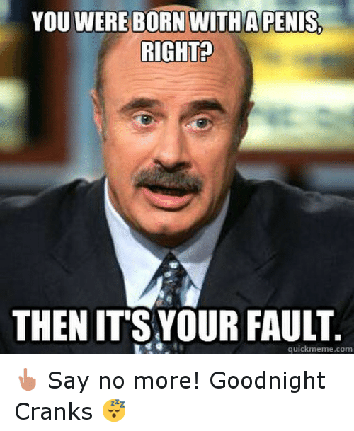Funny Meme And Memes You Were Born With A Right