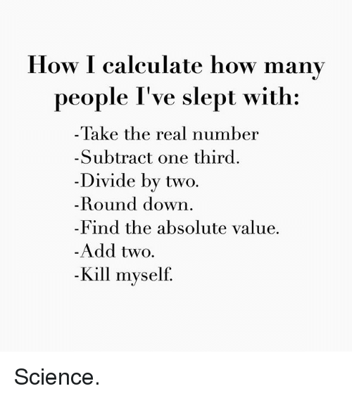 How I Calculate How Many People I've Slept With Take The