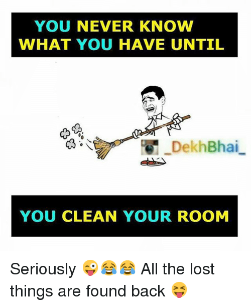 You Never Know What You Have Until Dekh Bhai You Clean