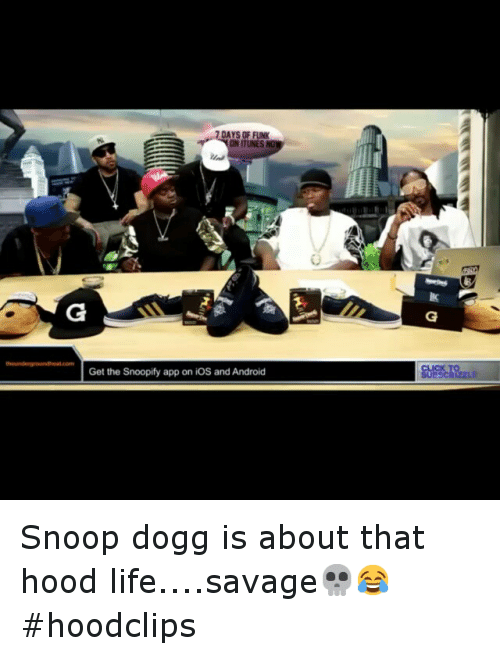 Android: DAYS OF FUNK  Get the Snoopify app on iOS and Android Snoop dogg is about that hood life....savage💀😂 hoodclips