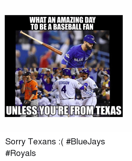 Baseball, Mlb, and Sorry: WHAT AN AMAZING DAY  TO BE A BASEBALL FAN  ALUE  GORDON  MN  UNLESS YOURE FROM TEXAS Sorry Texans :( BlueJays Royals