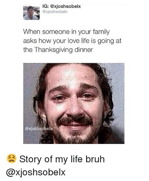 Instagram Story of my life bruh xjoshsobelx d816b8 🔥 25 best memes about funny funny memes