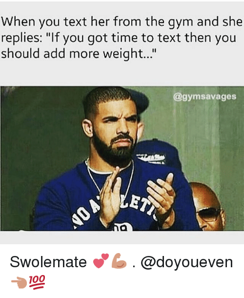 """Swolemates: When you text her from the gym and she  replies: """"If you got time to text then you  should add more weight...""""  @gymsavages Swolemate 💕💪🏼-.-@doyoueven 👈🏼💯"""