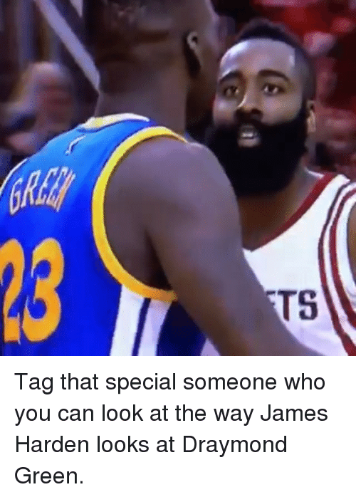 Basketball, Draymond Green, and Golden State Warriors: T5 Tag that special someone who you can look at the way James Harden looks at Draymond Green.