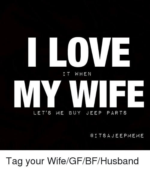 Love My Wife Meme Funny : Funny tagged memes of on sizzle gag
