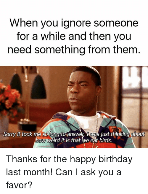 Funny Happy Birthday Meme Instagram : When you ignore someone for a while and then need