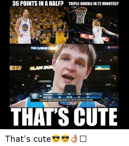Basketball, Cute, and Sports: 36 POINTS IN A HALF? TRIPLE-DOUBLEIN 22 MINUTESP  THE CLOROX  ESS SLAM  NBAMEMES  TIMOFEY  PTS  FG REB  BLK  26  MOZGOV  *CAREER HIGH REBOUNDS (MOST BY ANY PLAYER THIS SEASON)  THAT'S CUTE That's cute😎😎👌🏽