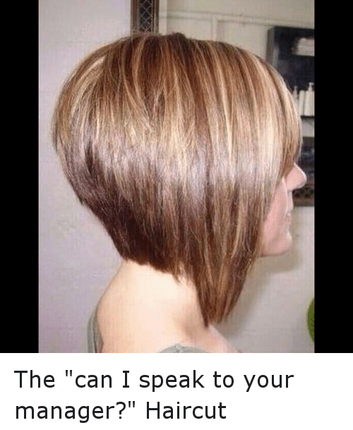 , Haircut, and Haircuts: The quot;can I speak to your manager?quot; Hai