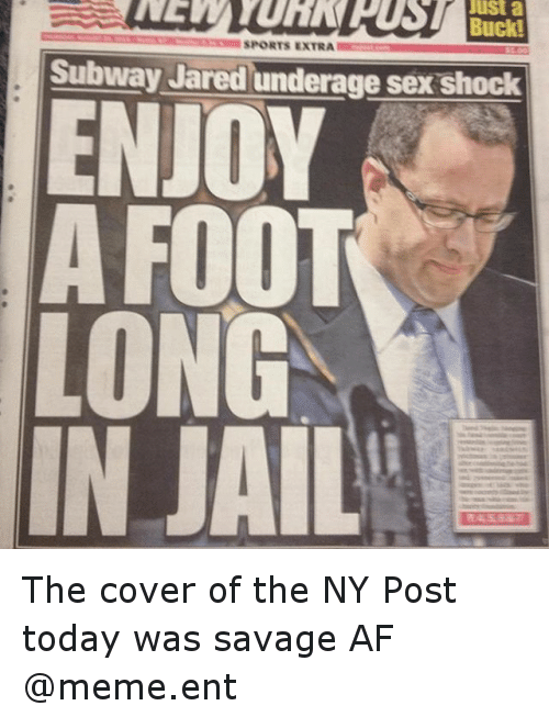 Af, Funny, and Meme: Just a  Buck!  SPORTS EXTRA  Subway Jared underage sex shock  ENJOY  A FOOT  LONG The cover of the NY Post today was savage AF-@meme.ent
