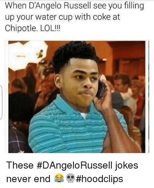 Chipotle, Funny, and Lol: When D'Angelo Russell see you filling  up your water cup with coke at  Chipotle. LOL!!! These DAngeloRussell jokes never end 😂💀hoodclips