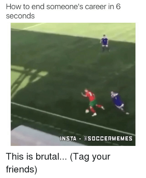 Soccer Memes: How to end someone's career in 6  seconds  INSTA  SOCCER MEMES This is brutal... (Tag your friends)