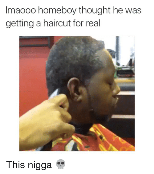 Funny, Haircut, and Memes: lmaooo homeboy thought he was  getting a haircut for real This nigga 💀