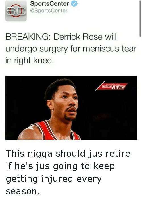 Derrick Rose, Funny, and SportsCenter: SportsCenter  SSO @SportsCenter  BREAKING: Derrick Rose will  undergo surgery for meniscus tear  in right knee  BREAKIN  EW This nigga should jus retire if he's jus going to keep getting injured every season.