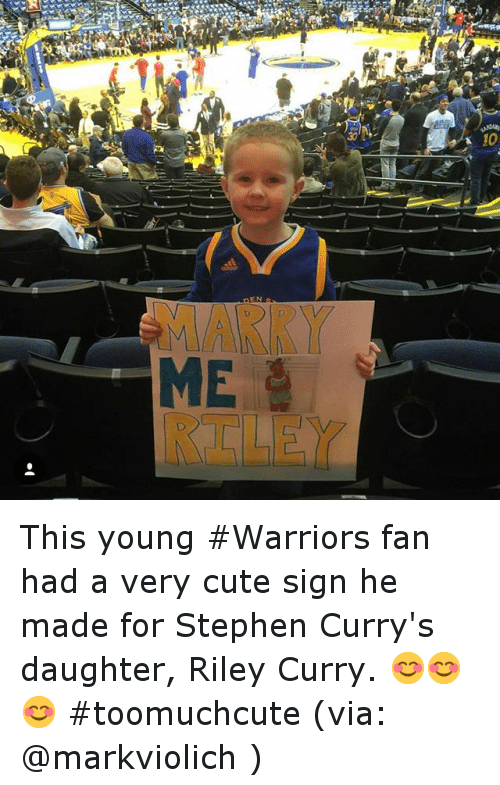 Basketball, Cute, and Golden State Warriors: ME  IO This young Warriors fan had a very cute sign he made for Stephen Curry's daughter, Riley Curry. 😊😊😊 toomuchcute (via: @markviolich )