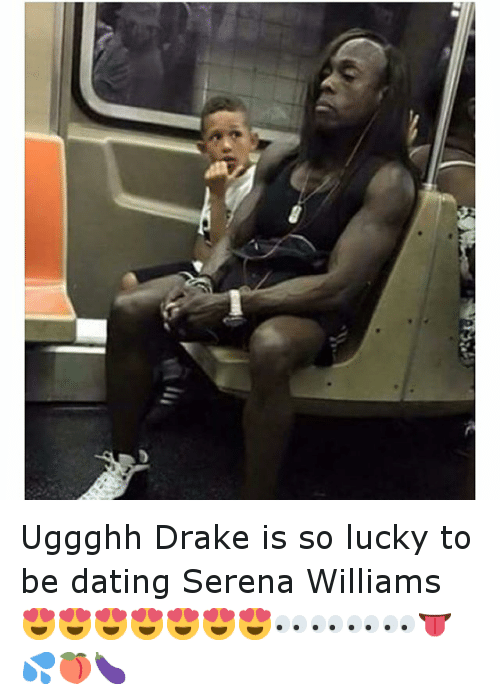 Instagram Uggghh Drake is so lucky to c97bc8 iii uggghh drake is so lucky to be dating serena williams