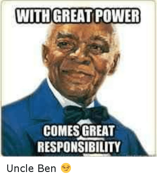 Funny Uncle Meme : With great power comes responsibility uncle ben