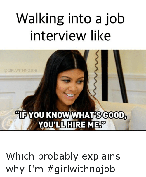 Is there a job that will hire a girl like me?