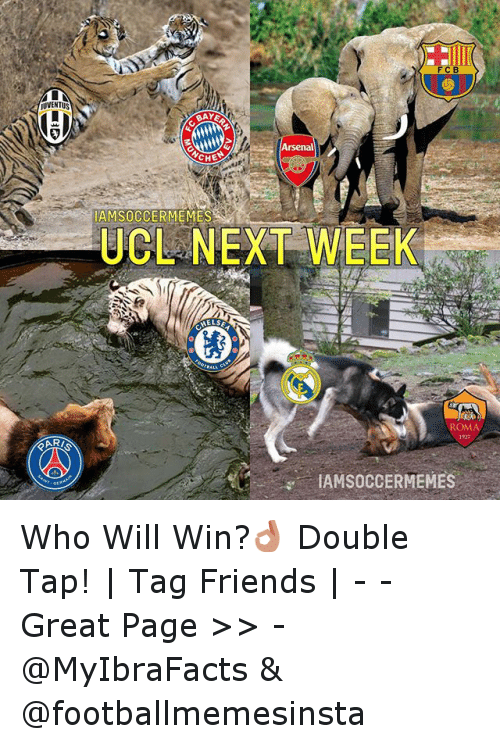 Arsenal, Friends, and Meme: JUVENTUS  ARI  Arsenal  AM SOCCER MEMES  NEXT WEEK  MELS  ROMA Who Will Win?👌-Double Tap! | Tag Friends | - - -Great Page >> -  @MyIbraFacts & @footballmemesinsta