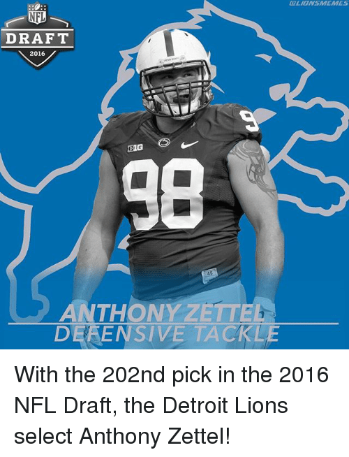 Detroit, Detroit Lions, and Nfl: QLIONSMEMMES  GLIONSAMEMES  DRAFT  2016  TIG  ANTHONY ZETTEA  DERENSIVE TACKLE With the 202nd pick in the 2016 NFL Draft, the Detroit Lions select Anthony Zettel!