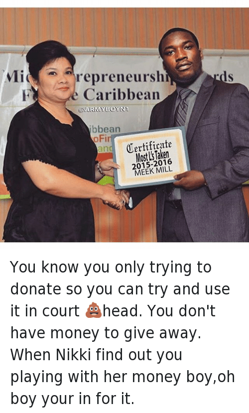50 Cent, Beef, and Head: Certified  Most L's taken  2015-2016  MEEK MILL   @50cent You know you only trying to donate so you can try and use it in court 💩head. You don't have money to give away. When Nikki find out you playing with her money boy,oh boy your in for it. You know you only trying to donate so you can try and use it in court 💩head. You don't have money to give away. When Nikki find out you playing with her money boy,oh boy your in for it.