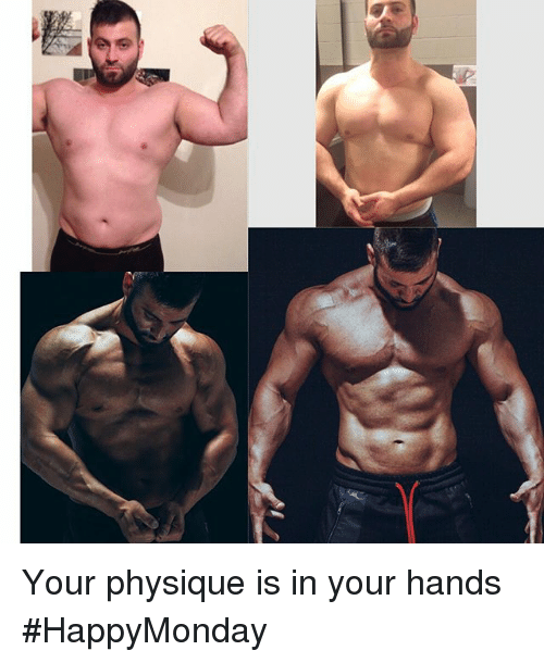 Funny: Your physique is in your hands HappyMonday