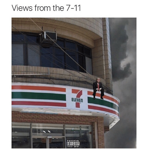 7/11, Funny, and Memes: Views from the 7-11  ELEVEn