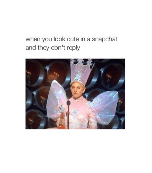 Snapchat: when you look cute in a snapchat  and they don't reply ⠀⠀