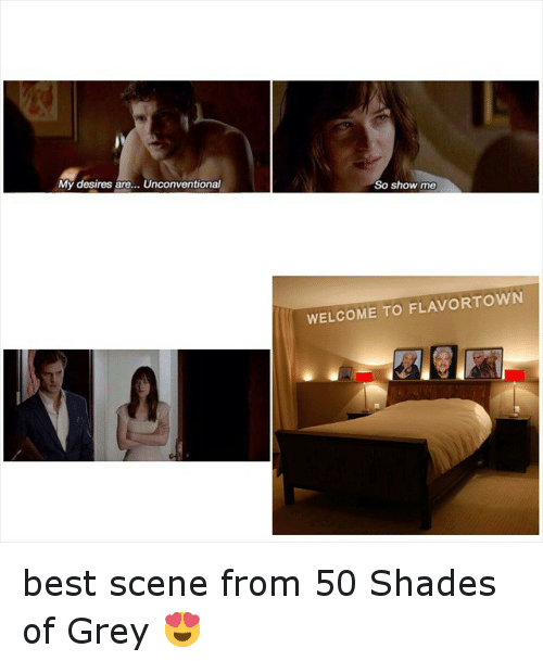 My desires are unconventional so show me welcome to for Bett 50 shades of grey