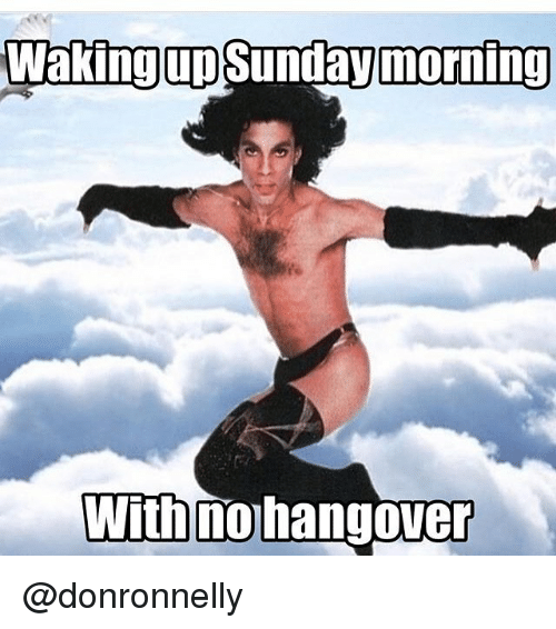 Funny, Ups, and Hangover: Waking up  Sunday morning  With no hangover @donronnelly