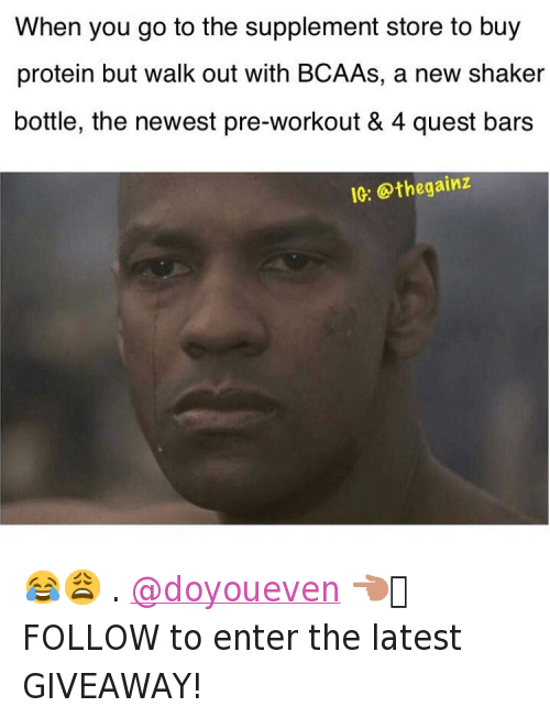 """Crying, Denzel Washington, and Dieting: """"When you go to the supplement store to buy protein but walk out with BCAAs, a new shaker bottle, the newest pre-workout & 4 quest bars"""" 😂😩-.-@doyoueven 👈🏼 FOLLOW to enter the latest GIVEAWAY!"""