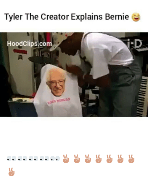 Funny, Tyler the Creator, and Bernie: Tyler The Creator Explains Bernie  j D  oodClips.com 👀👀👀👀👀✌✌✌✌✌✌✌✌