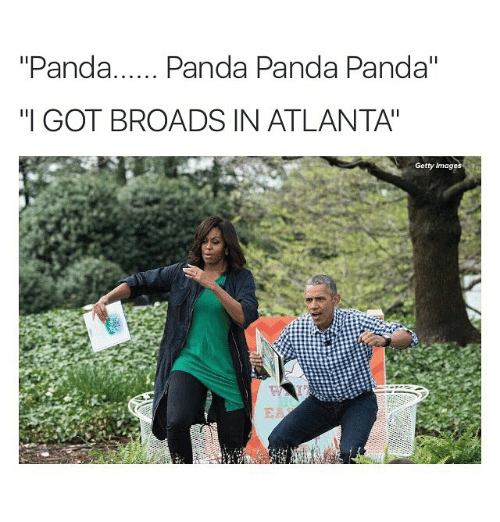 "Funny, Memes, and Panda: Panda  Panda Panda Panda  II  ""I GOT BROADS IN ATLANTA!  Getty Imag"