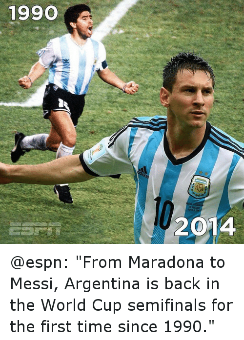 """Time: 1990  2014 @espn: """"From Maradona to Messi, Argentina is back in the World Cup semifinals for the first time since 1990."""""""