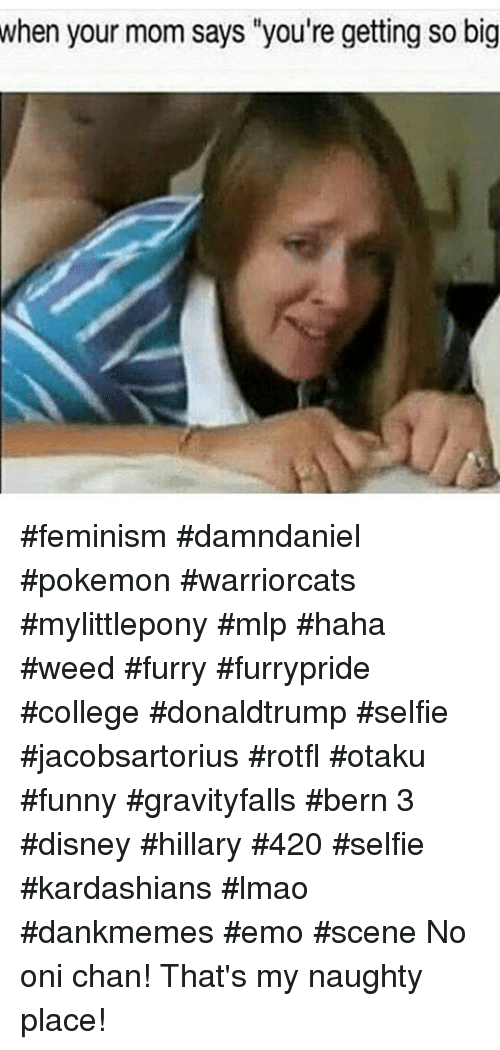 When Your Mom Says You're Getting So Big Feminism ...
