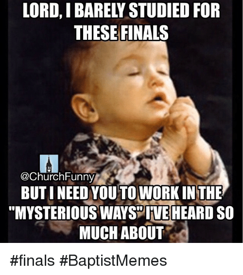 Funny Meme For Finals : Funny church finals and work memes of on sizzle