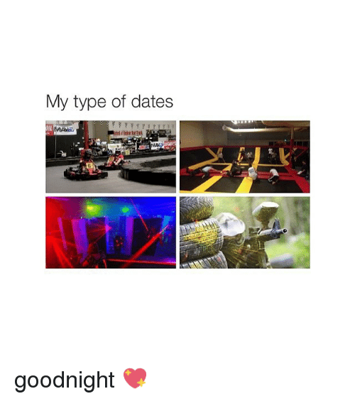 dating date and girl memes my type of dates goodnight