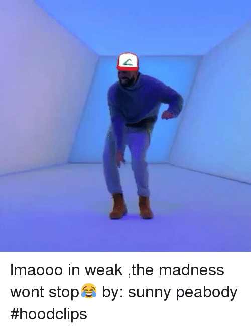peabody: ㄥ lmaooo in weak ,the madness wont stop😂-by: sunny peabody-hoodclips