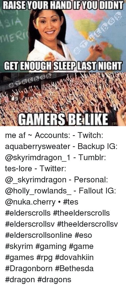 Instagram me af ~ Accounts Twitch 8cece7 🔥 25 best memes about skyrim, sleeping, tumblr, and gaming