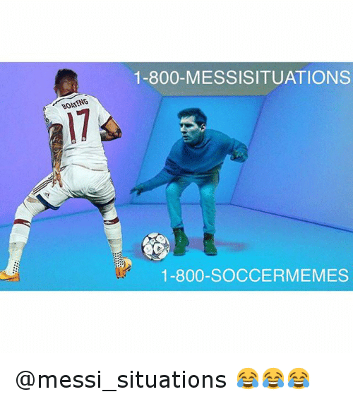Meme, Memes, and Soccer: 1-800-MESSISITUATIONS  1-800-SOCCER MEMES @messi_situations 😂😂😂