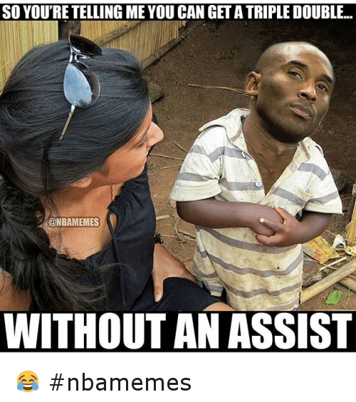 Basketball, Nba, and Sports: SO YOU'RE TELLING ME YOU CAN GET A TRIPLE DOUBLE..  @NBAMEMES  WITHOUT AN ASSIST 😂 nbamemes
