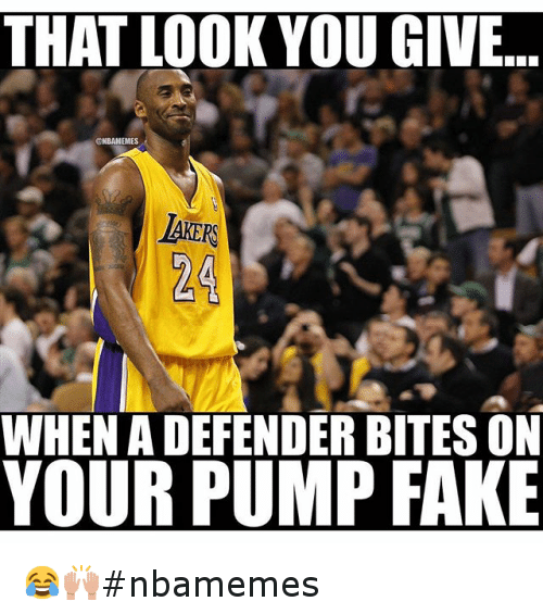Basketball, Fake, and Nba: THAT LOOK YOU GIVE  ONBAMEMES  WHEN A DEFENDER BITESON  YOUR PUMP FAKE 😂🙌nbamemes