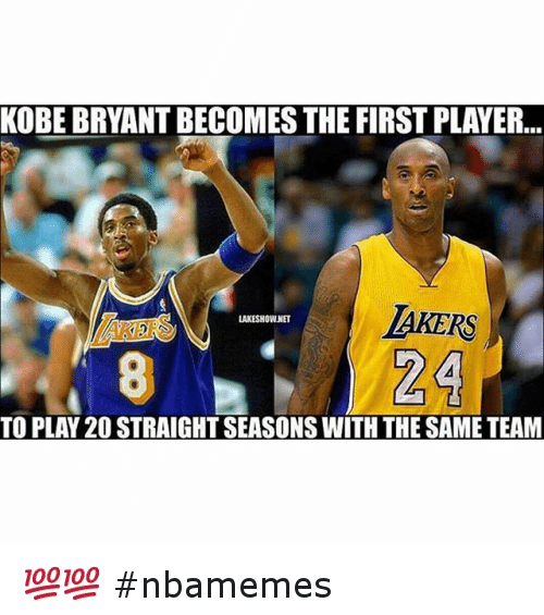 Basketball, Kobe Bryant, and Los-Angeles-Lakers: KOBE BRYANT BECOMES THE FIRST PLAYER... TO PLAY 20 STRAIGHT SEASONS WITH THE SAME TEAM 💯💯 nbamemes