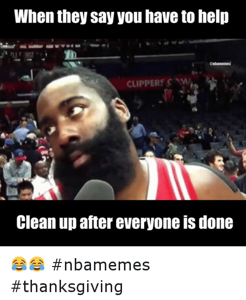 Basketball, James Harden, and Nba: When they say you have to help Clean up after everyone is done 😂😂 nbamemes thanksgiving