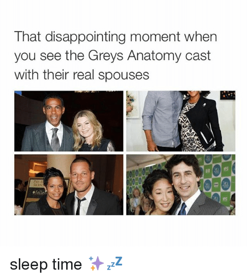 Disappointed: That disappointing moment when  you see the Greys Anatomy cast  with their real spouses  DEOI  ofolle sleep time ✨💤