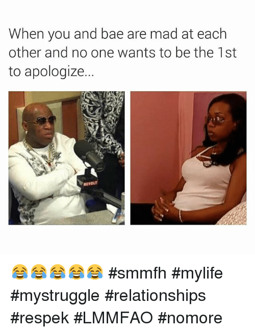 Bae, Relationships, and Dank Memes: When you and bae are mad at each  other and no one wants to be the 1st  to apologize...  REVOLT 😂😂😂😂😂 smmfh mylife mystruggle relationships respek LMMFAO nomore
